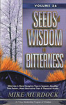Seeds of Wisdom On Bitterness - Volume Thirty-Six