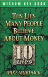 Ten Lies Many People Believe About Money