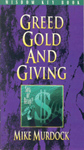 Greed, Gold And Giving
