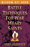 Battle Techniques For War Weary Saints (E-Book)