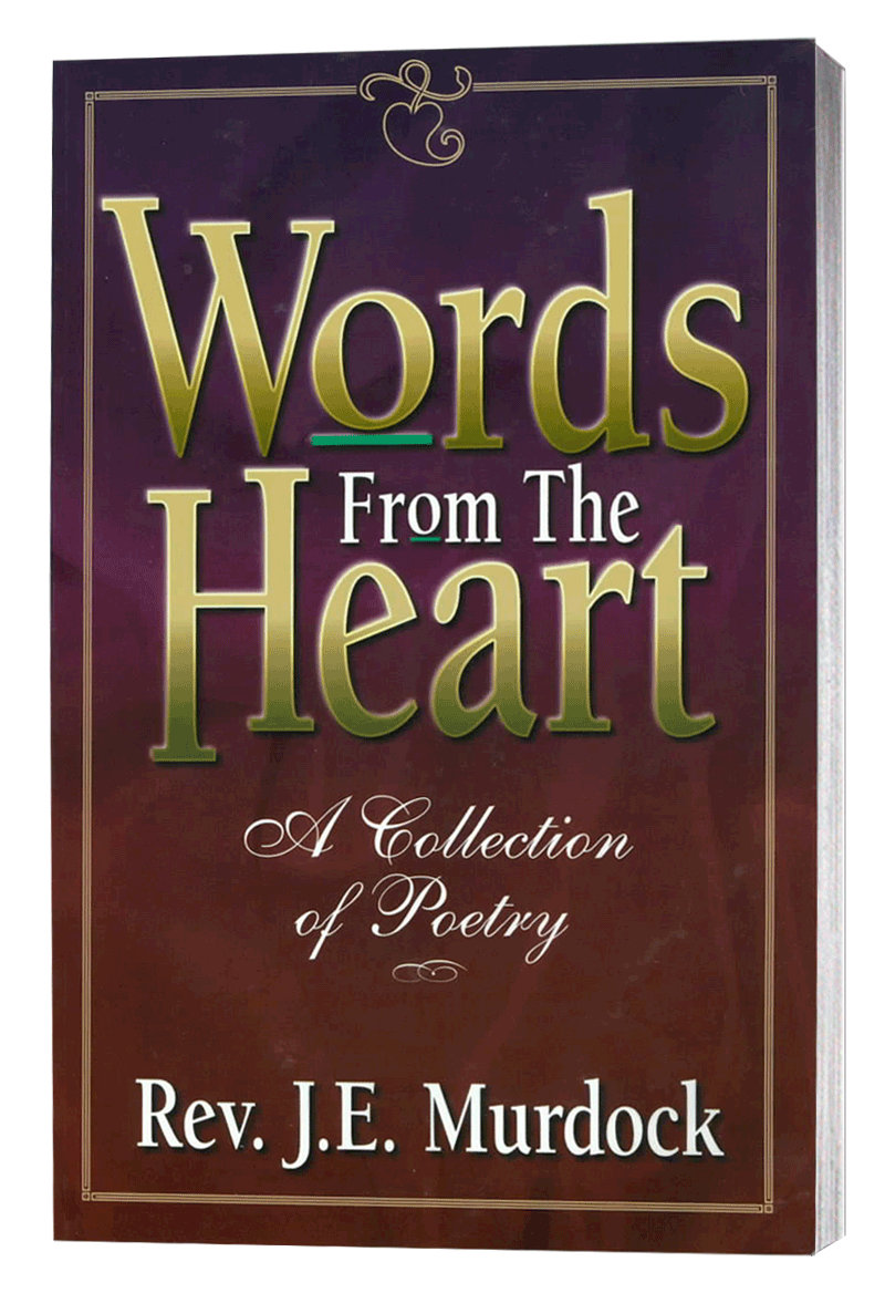 Words From The Heart (A Collection of Poetry)