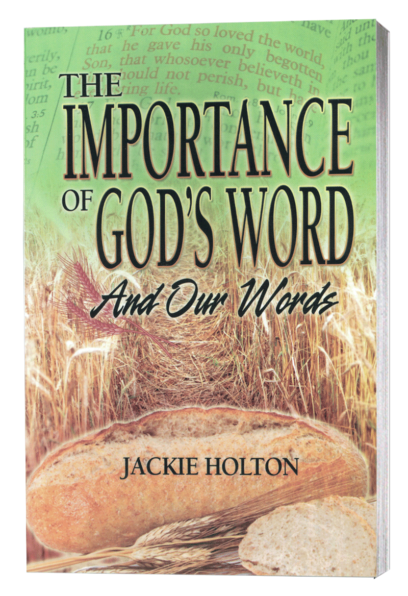 The Importance of God's Word And Our Words