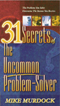 31 Secrets of The Uncommon Problem-Solver (6Files)