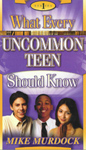 What Every Uncommon Teen Should Know - Series One